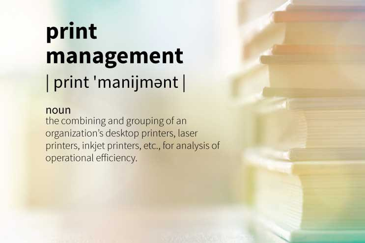 The Definition of Print Management in Under 100 Words