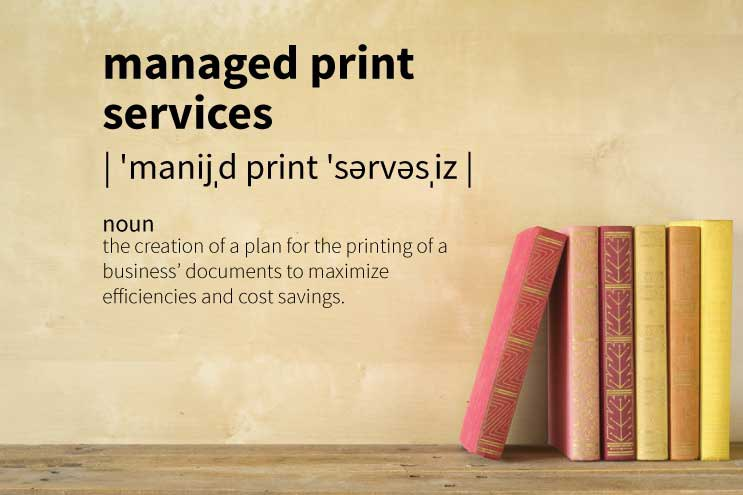 Definition of Managed Print Services (MPS) in Under 100 Words
