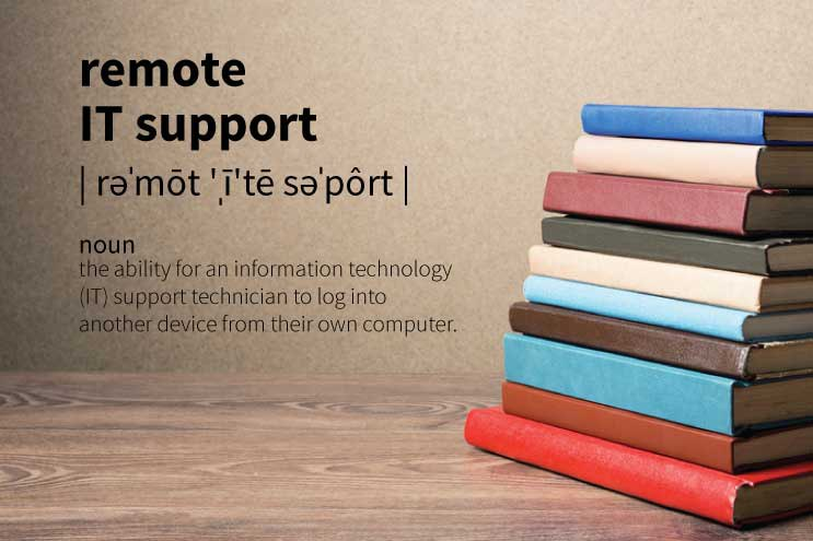Definition of Remote IT Support in Under 100 Words