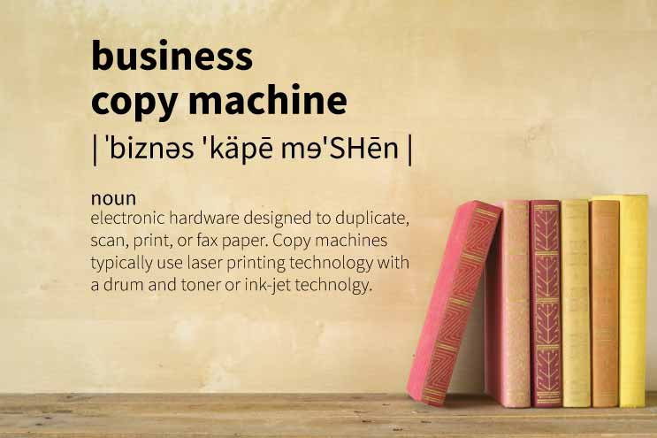 Definition of Business Copy Machine in Under 100 Words