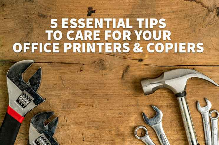 Caring for your office printers and copiers image