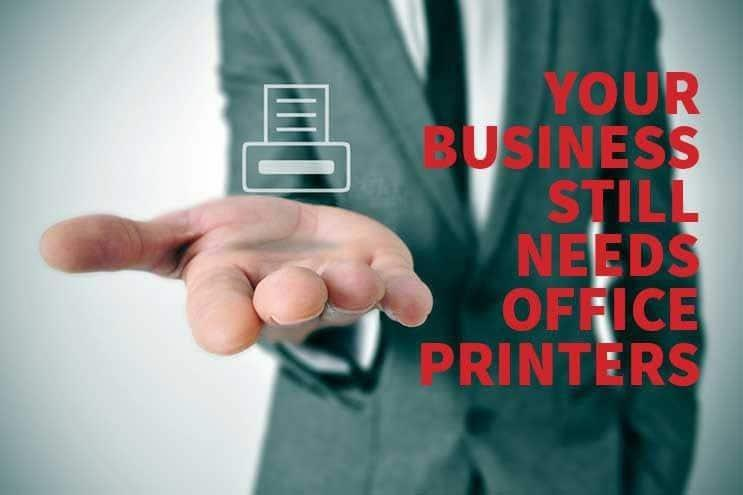 5 reasons your business still needs office printers