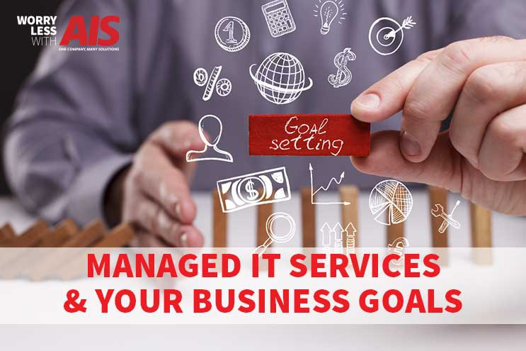 Managed IT Services & Your Business Goals