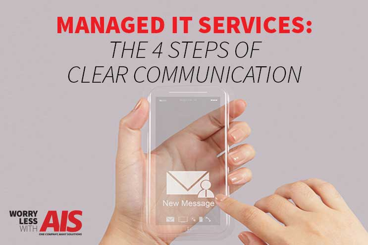 Managed IT Services: The 4 Steps of Clear Communication