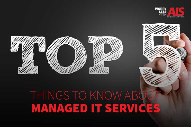 Top 5 Things To Know About Managed IT Servics