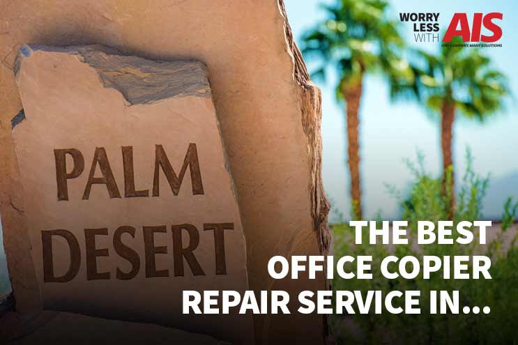 How to find the best office copier repair service in Palm Springs