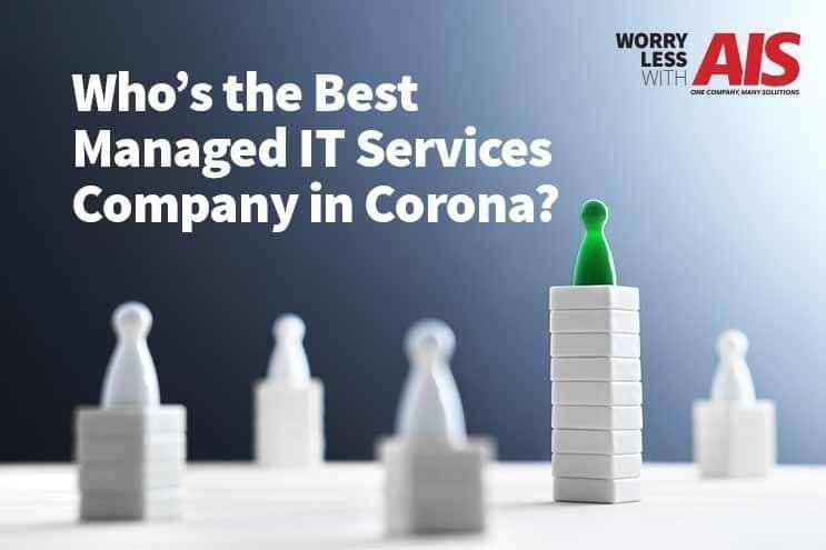 Who's the best managed IT services company in Corona CA?