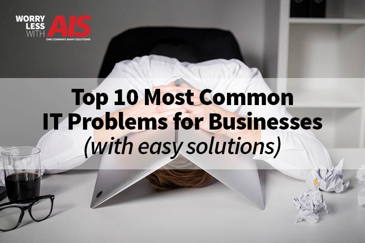 Top 10 Most Common IT Problems for Businesses (With Easy Solutions)