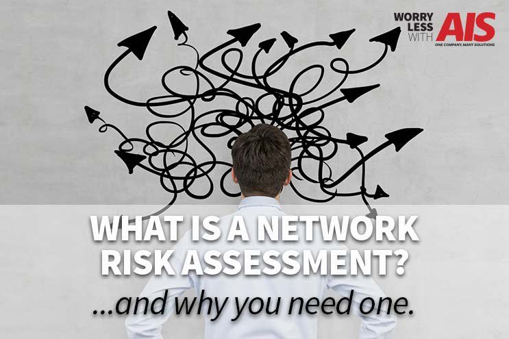 What Is A Network Risk Assessment? And Why You Need One