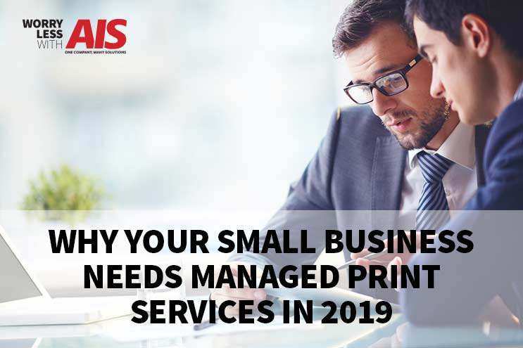 Why Your Small Business Needs Managed Print Services in 2019