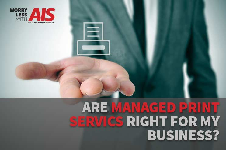 Are Managed Print Services Right For My Business?