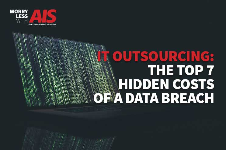 IT Outsourcing: The Top 7 Hidden Costs of a Data Breach