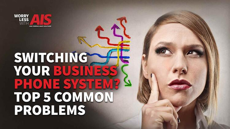 switching-business-phone-system-top-5-common-problems