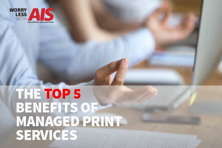 top-5-benefits-of-managed-print-services-in-2019