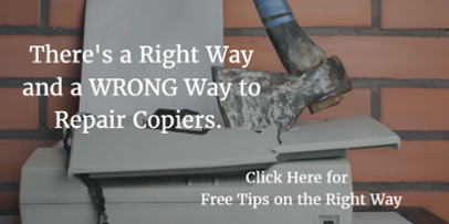 There's a wrong way to repair copiers -- these free tips will keep your equipment working >>