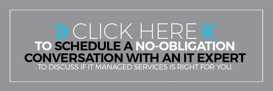 Click here to connect with a Managed IT Specialist now >>
