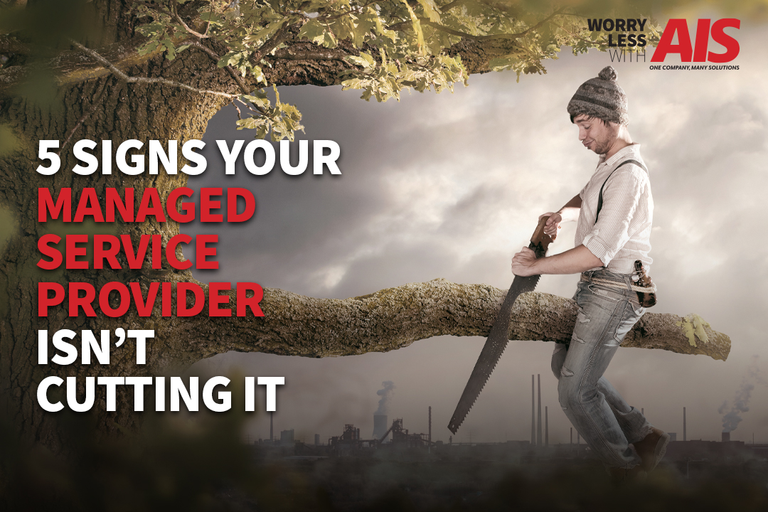 5 Signs Your Managed Services Provider (MSP) Isn't Cutting It