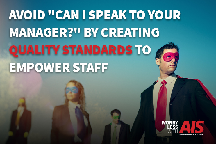avoid-can-i-speak-to-your-manager-by-creating-quality-standards-to-empower-staff