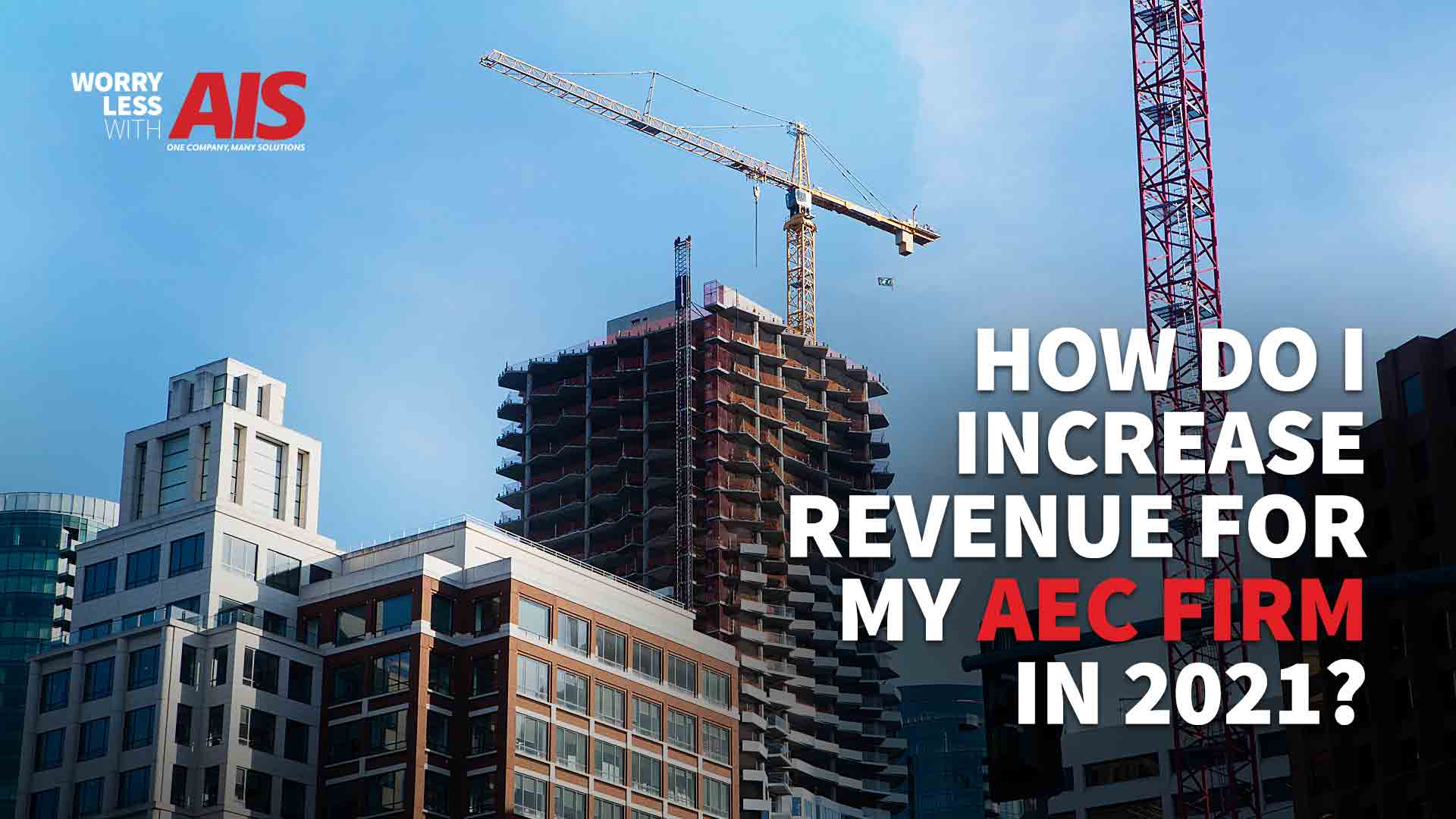 How Do I Increase Revenue For My Architecture and Engineering Firm In 2021?