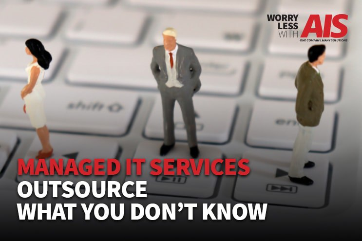 Managed IT Services and Tools: Outsource What You Don't Know