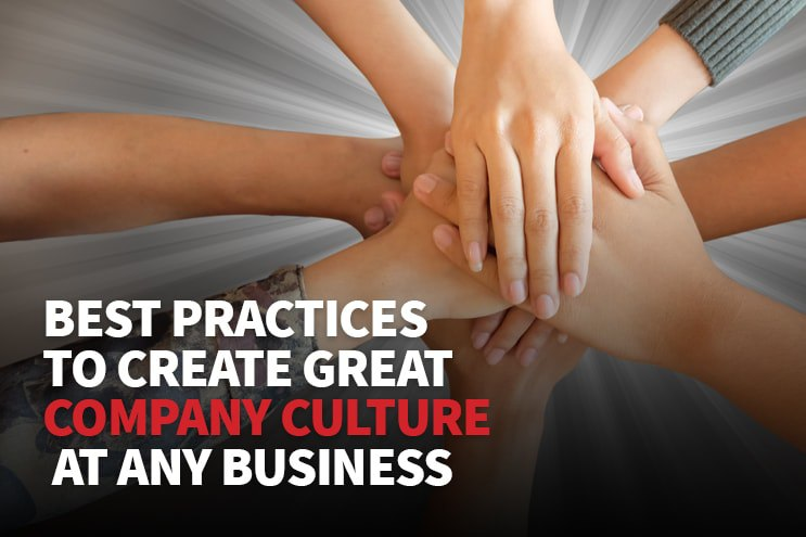 best-practices-to-create-great-company-culture-at-any-business