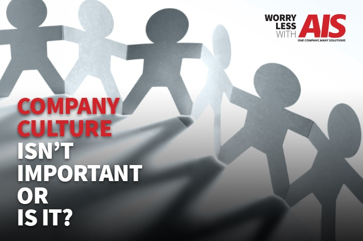 Company Culture Isn't Important… or is it?