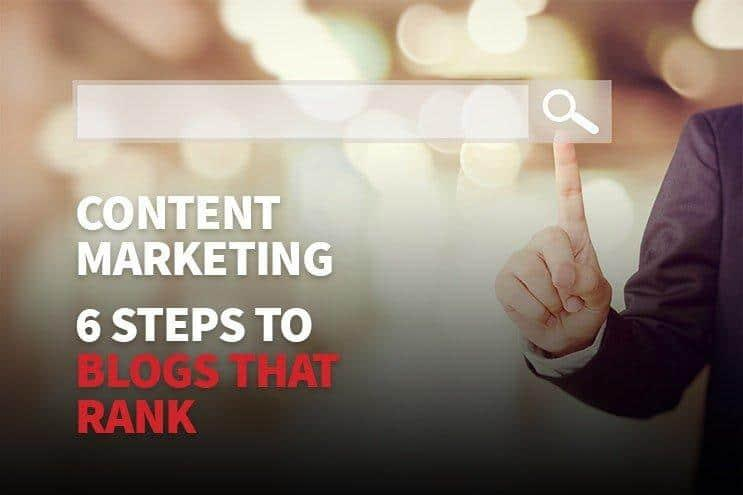 content-marketing-six-steps-to-blogs-that-rank