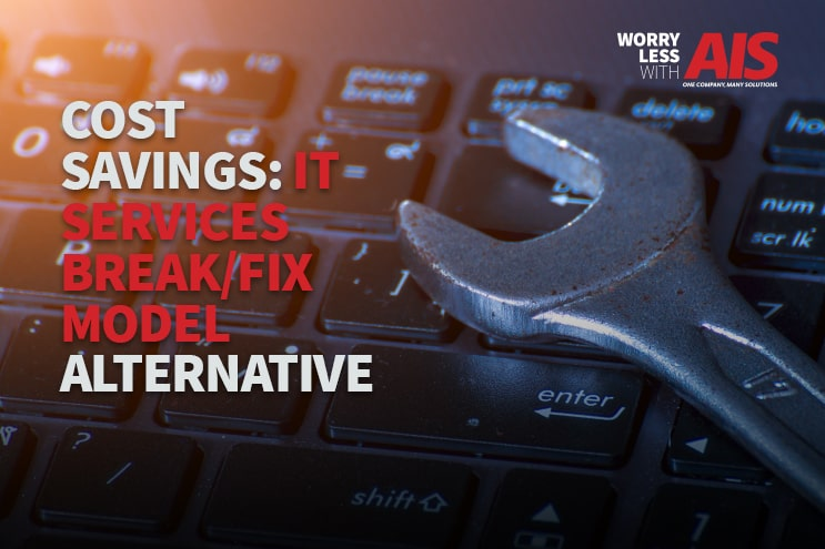 Cost Savings: IT Services Break/Fix Model Alternative