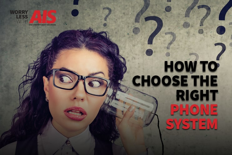 How-To Choose The Right Phone System for Your Business