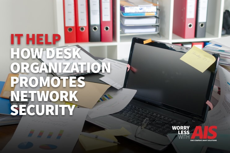 IT Help: How Desk Organization Promotes Network Security