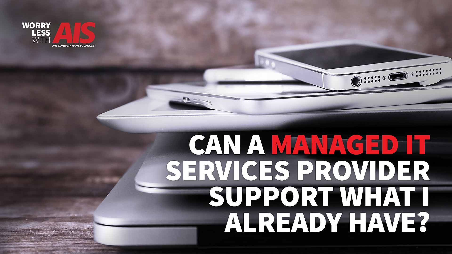 Can a Managed IT Services Provider Support What I Already Have?