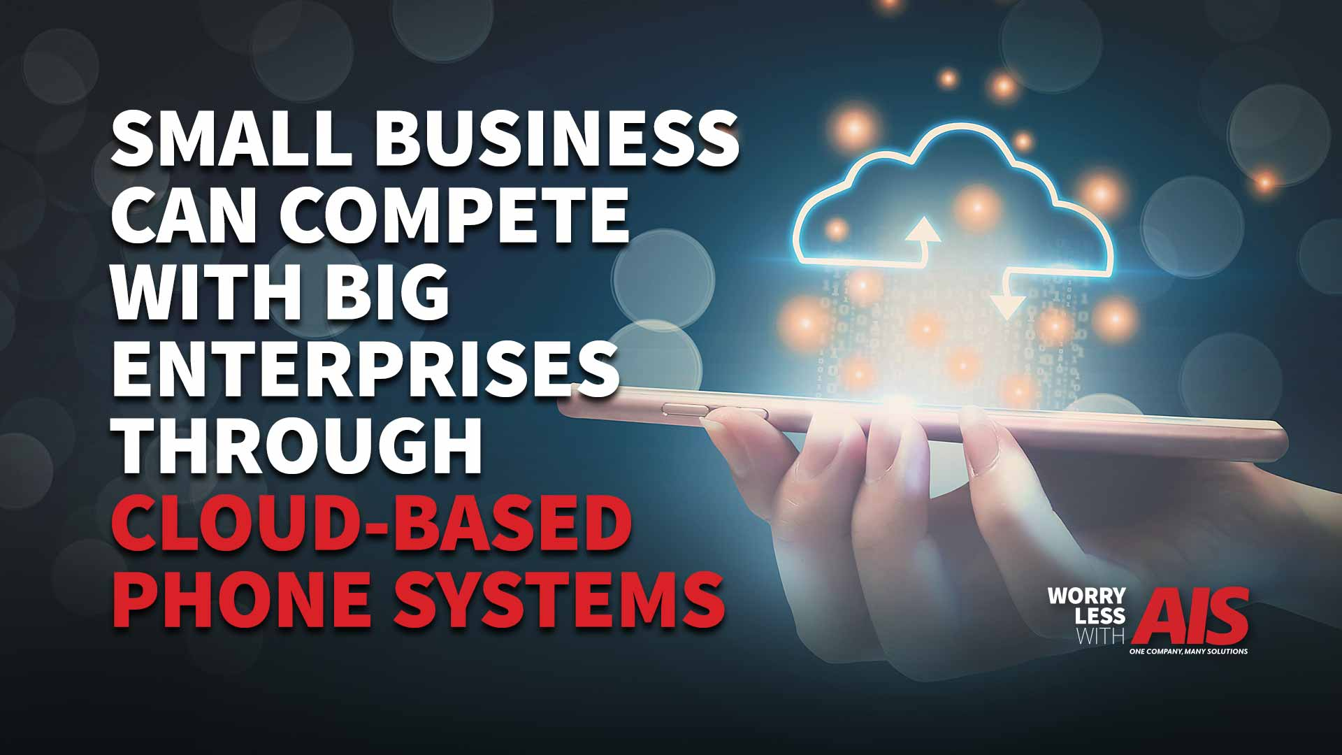 How Can Your Small Business (SMB) Compete With Big Enterprises? Through A Cloud-based Phone System