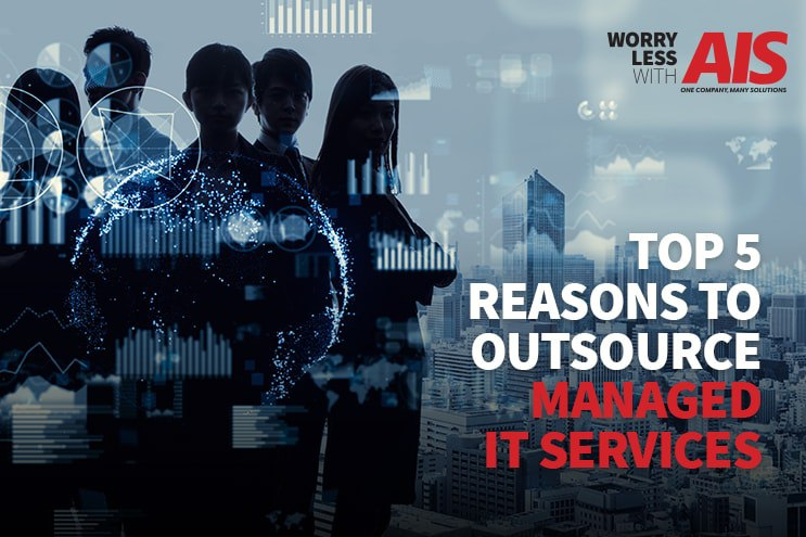Top 5 Reasons to Outsource Your IT with Managed IT Services