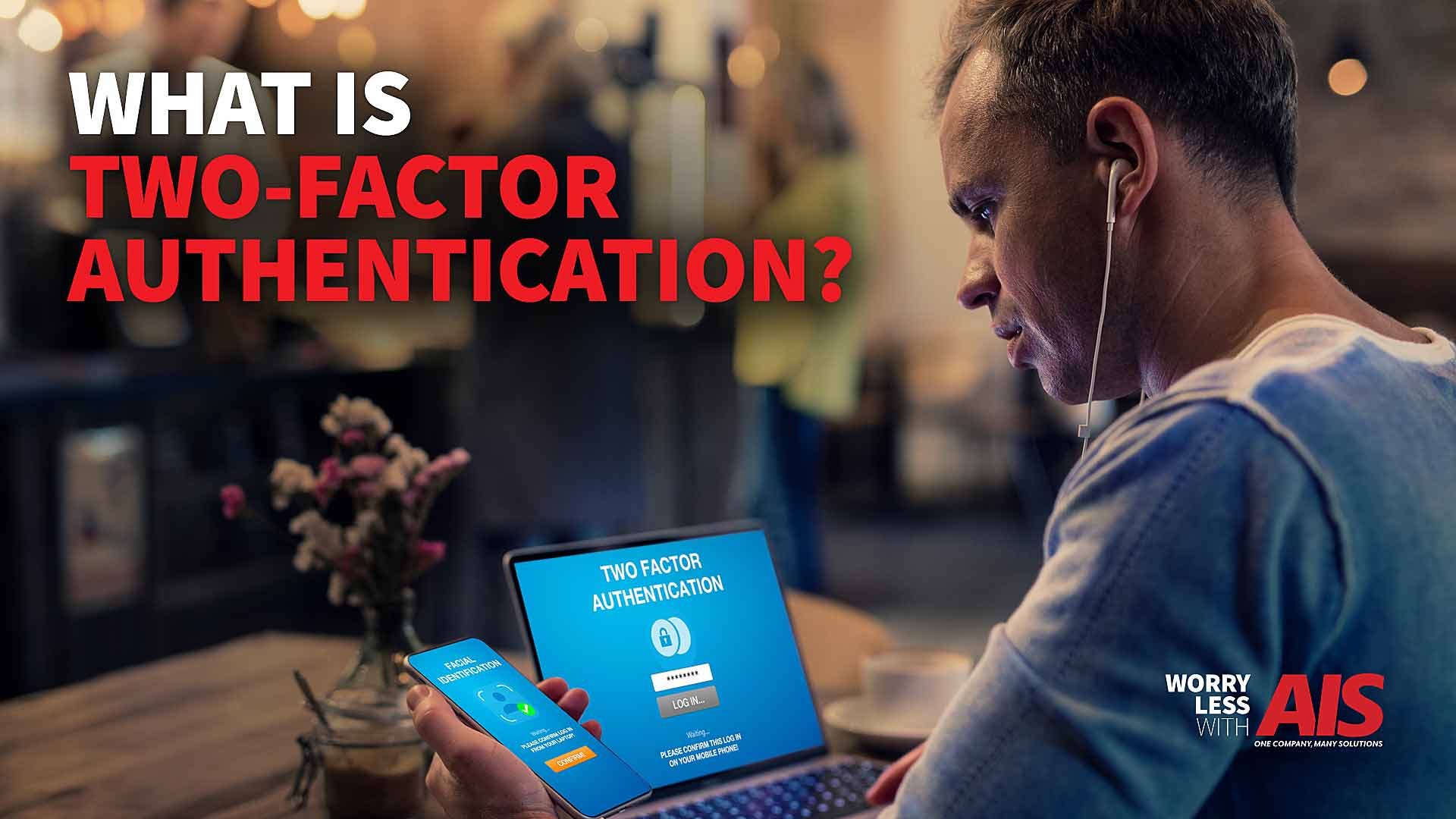 Two-Factor Authentication (2FA): What Is It, and Do You Need It?